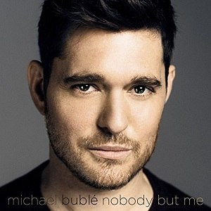 Nobody but Me (album) - Image: Michael Buble Nobody But Me