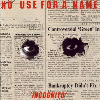 Incognito (No Use for a Name album) - Image: No Use for a Name Incognito cover