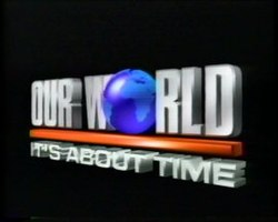 Our World (1986 TV program) - Wikipedia