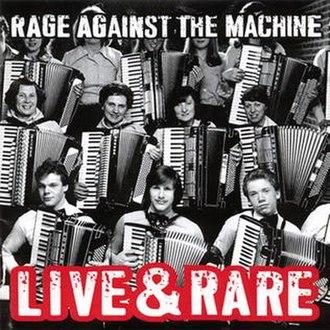 Live & Rare (Rage Against the Machine album) - Image: Ratm live rare