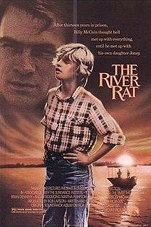 <i>The River Rat</i> 1984 film by Thomas Rickman