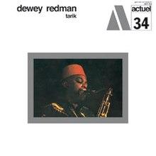 dewey redman - tarik actuel 34