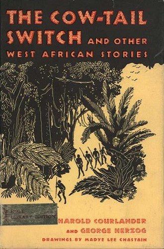 The Cow-Tail Switch, and Other West African Stories - First edition (publ. Holt)