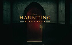 The Haunting of Hill House (TV series) - Wikipedia