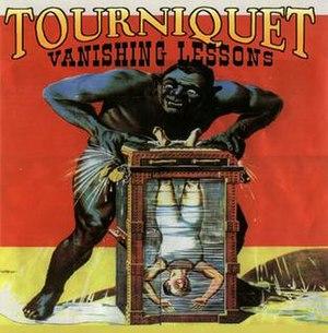 Vanishing Lessons - Image: Tourniquet Vanishing Lessons