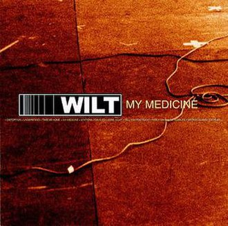 Wilt (band) - Image: Wilt my medicine