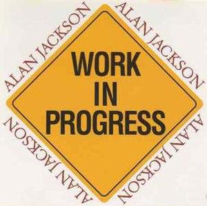 Work in Progress (song) - Image: Alan Jackson Work In Progress