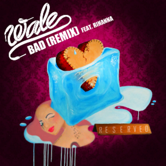 Bad (Wale song) - Image: Bad remix cover