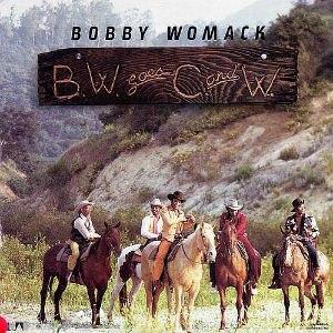 BW Goes C&W - Image: Bobby Womack BW Goes C&W