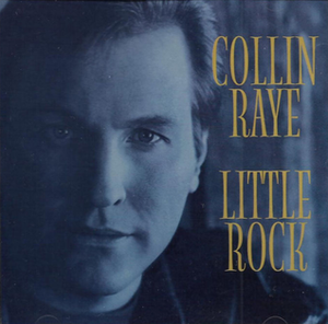 Little Rock (Collin Raye song) - Image: Collin Raye Little Rock cd single