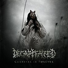 Decapitated - Carnival Is Forever.jpg