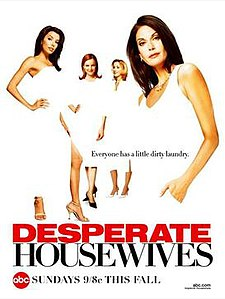 "Four women – two brunettes, a redhead and a blonde – in white dresses are posing in front of a white background. There is a caption placed in the middle of them: ""Everyone has a little dirty laundry."" Below them, the word ""DESPERATE"", in red, follows the word ""HOUSEWIVES"", in black. At the bottom left corner, a red circle with the letters ""abc"" inside, follows the phrase ""SUNDAYS 9/8c THIS FALL"". At the bottom right corner is an internet URL ""abc.com"", followed by the phrase ""keyword:housewives""."