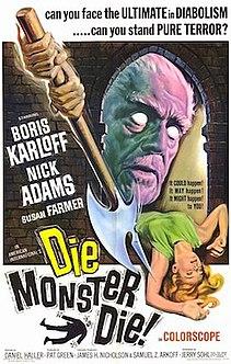 <i>Die, Monster, Die!</i> 1965 film by Daniel Haller