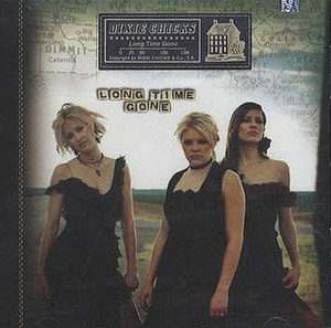 Long Time Gone - Image: Dixie Chicks Long Time Gone