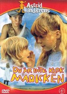 <i>Du är inte klok, Madicken</i> 1979 film by Göran Graffman