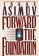 Forward the Foundation, the last novel Asimov wrote, continues the story of Hari Seldon and his family