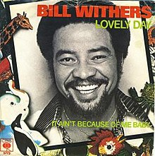 Image result for bill withers lovely day original