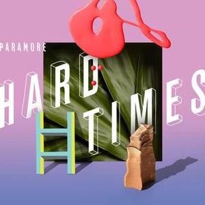 Hard Times (Paramore song) - Image: Paramore Hard Times
