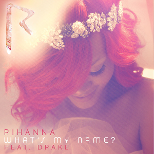 What's My Name? (Rihanna song) - Image: Rihanna What's My Name