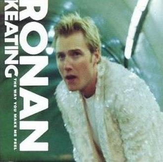 The Way You Make Me Feel (Ronan Keating song) - Image: Ronan thewayyoumakemefeel