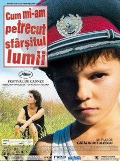 <i>The Way I Spent the End of the World</i> 2006 film by Cătălin Mitulescu