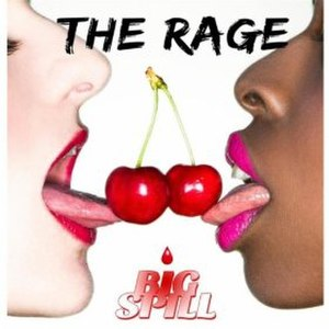 Big Spill - Image: The Rage Big Spill