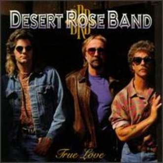 True Love (The Desert Rose Band album) - Image: True Love The Desert Rose Band 1991