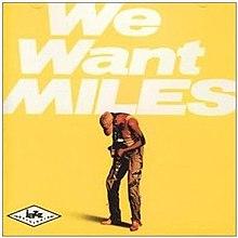 We Want Miles Wikipedia