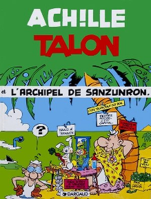 Achille Talon - Cover of L'Archipel de Sanzunron (The Notapenny Archipelago)