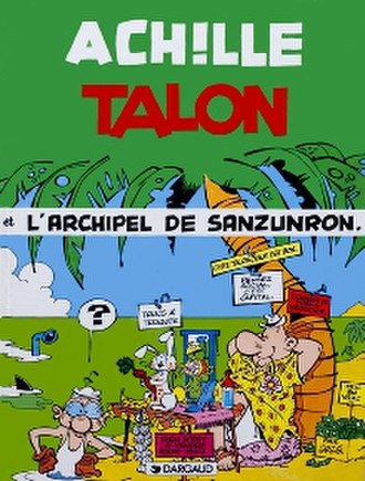 Achille Talon - Cover of L'Archipel de Sanzunron (The Notapenny Archipelago)