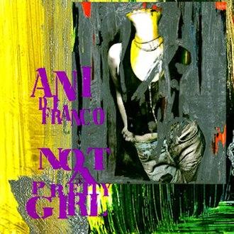 Not a Pretty Girl - Image: Ani Di Franco Not a Pretty Girl