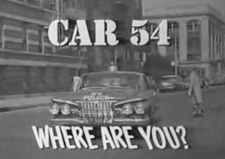 <i>Car 54, Where Are You?</i> American television series 1961-63