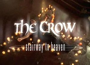 The Crow: Stairway to Heaven - The Crow: Stairway to Heaven title card