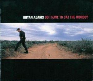 Do I Have to Say the Words? - Image: Do I Have To Say The Words