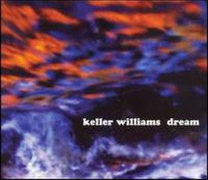 Dream (Keller Williams album) - Image: Dream Keller Williams