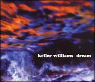Dream (Keller Williams album) - Image: Dream Keller Williams