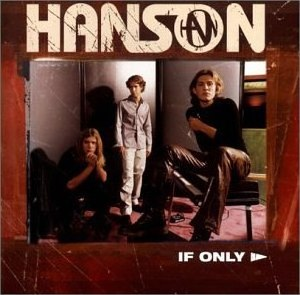 If Only (Hanson song) - Image: Hanson ifonly 1