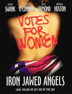 <i>Iron Jawed Angels</i> 2004 television film directed by Katja von Garnier