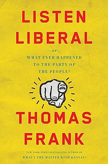 <i>Listen, Liberal</i> book by Thomas Frank