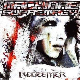 Redeemer (Machinae Supremacy album) - Image: Machinae supremacy redeemer retail