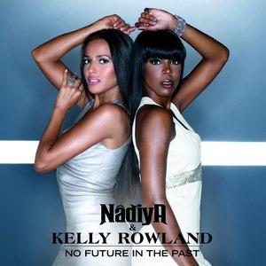 No Future in the Past (Nâdiya song) - Image: Nâdiya & Kelly Rowland No Future in the Past