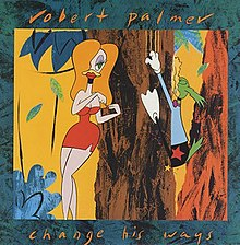Robert Palmer Change His Ways 1989 Single Cover.jpg