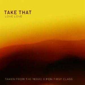 Love Love (Take That song) - Image: Takethatlovelove