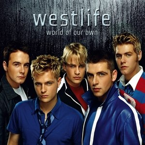 World of Our Own - Image: Westlife World of Our Own