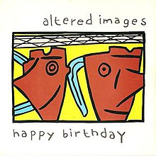 happy birthday altered images Happy Birthday (Altered Images song)   Wikipedia happy birthday altered images