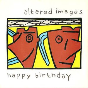 Happy Birthday (Altered Images song) - Image: Altered Images Happy Birthday single