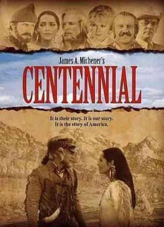 Centennial (miniseries) - Centennial, the 12-episode, American, television miniseries,