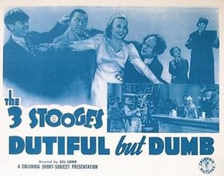 <i>Dutiful But Dumb</i> 1941 film by Del Lord