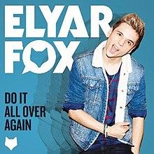 do it all over again elyar fox