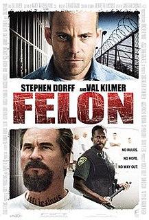<i>Felon</i> (film) 2008 film directed by Ric Roman Waugh